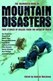 The Mammoth Book of Mountain Disasters: True Stories of Rescue from the Brink of Death (Mammoth Books)