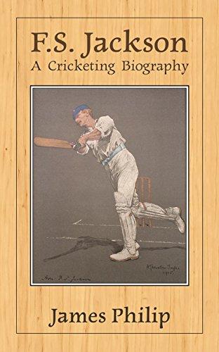 F.S. Jackson: A Cricketing Biography (English Edition) por James Philip