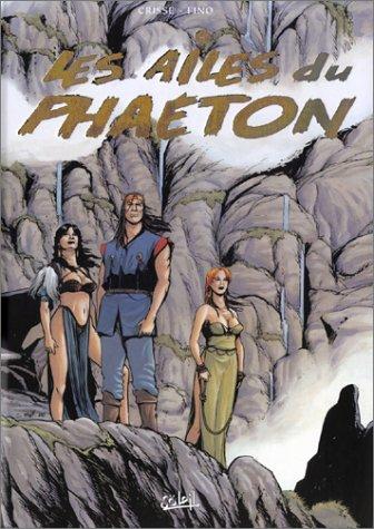 Les Ailes du Phaéton, Integrale tome 2 (vol 4.5.6.)