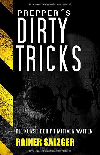 Preppers Dirty Tricks: Die Kunst der primitiven Waffen