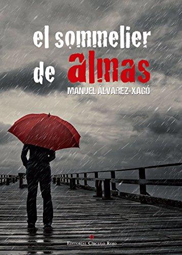 El sommelier de almas por Manuel Álvarez-Xagó