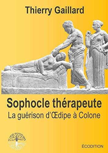 Sophocle thérapeute, la guérison d&#39...