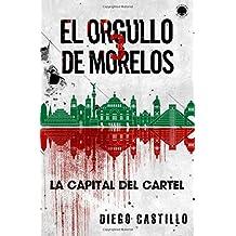 El Orgullo de Morelos 3: La capital del cartel (Las Historias de La Ciudad)