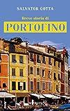 Breve storia di Portofino (Città in tasca)
