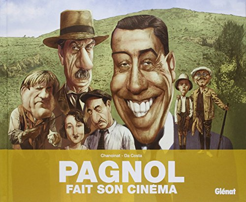 Pagnol fait son cinéma par Philippe Chanoinat
