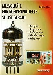 Messgeräte für Röhrenprojekte selbst gebaut: Netzgerät, Tongenerator, NF-Pegelmesser, Klirrfaktormesser und Röhrentester
