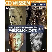 CD Wissen - Große Frauen und Männer der Weltgeschichte (Teil 3): Julius Caesar, Kleopatra, Augustus, Nero, 1 CD