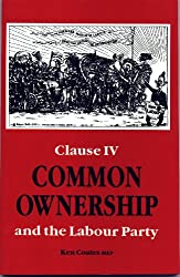 Common Ownership: Clause Four and the Labour Party