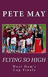 Flying So High: West Ham's Cup Finals