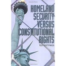 Homeland Security Versus Constitututional Rights