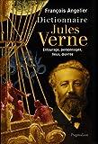 Dictionnaire Jules Verne - Entourage, personnages, lieux, oeuvres