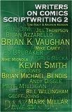 Writers On Comics Scriptwriting Volume 2 (Writing Biography)