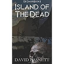 Island of the Dead: The Return of the Vampire Trilogy Book II by David Basnett (2015-08-09)