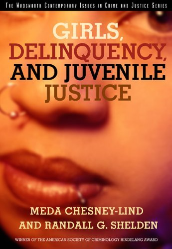 By Meda Chesney-Lind - Girls, Delinquency, and Juvenile Justice: 3rd (third) Edition