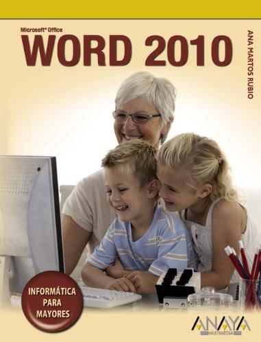 Word 2010 (Informatica Para Mayores / Informatics for Seniors) por Ana Martos Rubio
