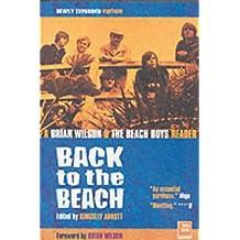 The Beach Boys: Back To The Beach: A Brian Wilson & the Beach Boys Reader: A Brian Wilson and the Beach Boys Reader