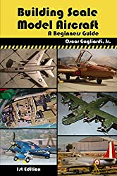 Building Scale Model Aircraft: A Beginners Guide (English Edition)