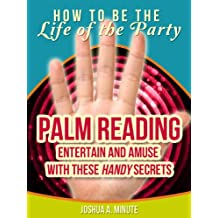"""Palm Reading – Entertain and Amuse with These """"Handy"""" Basics (How To Be the Life of the Party) (English Edition)"""