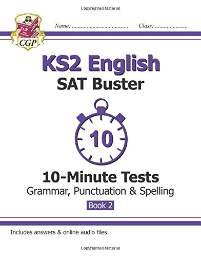 KS2 English SAT Buster 10-Minute Tests: Grammar, Punctuation & Spelling Book 2 (for the 2018 tests) (CGP KS2 English SATs)