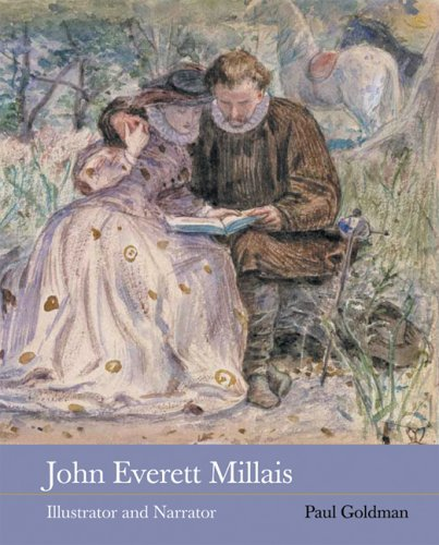 John Everett Millais: Illustrator and Narrator by Paul Goldman (2004-10-28)