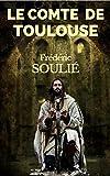 LE COMTE DE TOULOUSE (Suite du VICOMTE DE BÉZIERS) - ROMAN HISTORIQUE DU LANGUEDOC (French Edition)