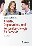 Arbeits-, Organisations- und Personalpsychologie für Bachelor (Springer-Lehrbuch)