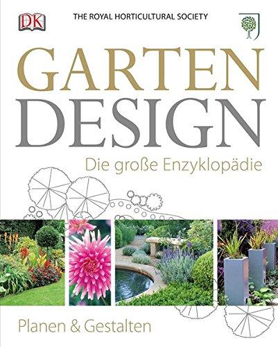 Garten Design (Garten-Design: Die große Enzyklopädie)