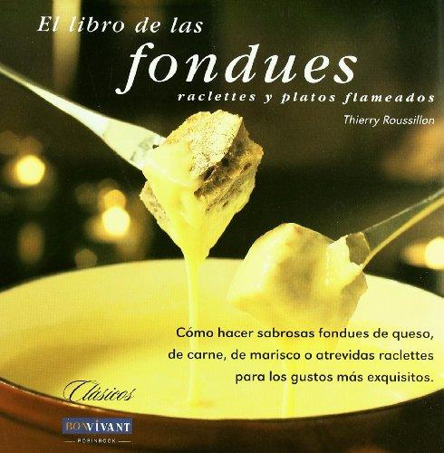 Libro fondues: Cómo hacer sabrosas fondues queso