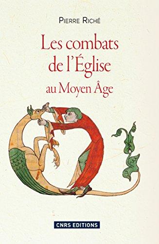 Combats de l'église au Moyen-âge (Les): au Moyen Âge (HISTOIRE) par Pierre Riché