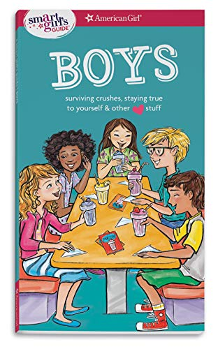 A Smart Girl's Guide: Boys: Surviving Crushes, Staying True to Yourself, and Other (Love) Stuff (Smart Girl's Guides) por Nancy Holyoke