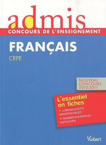 Admis - concours de l'enseignement, professeur des écoles, français, l'essentiel en fiches pour l'épreuve écrite, nouveau concours 2010-2011