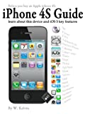 Before you buy an Apple iPhone 4S: iPhone 4S Guide Learn about this device and iOS 5 key features (English Edition)