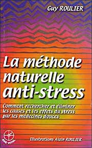 La méthode naturelle anti-stress par Guy Roulier