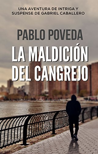La Maldición del Cangrejo: Una aventura de intriga y suspense de Gabriel Caballero (Series detective privado crimen y misterio nº 2) por Pablo Poveda