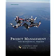 Project Management: The Managerial Process with Student CD and MS Project CD (McGraw-Hill/Irwin Series Operations and Decision Sciences) by Clifford F. Gray and Erik W. Larson by Clifford F. Gray (2005-01-28)