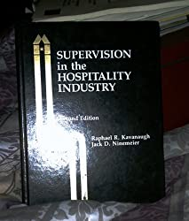 Supervision in the Hospitality Industry by Raphael R. Kavanaugh (1991-01-30)