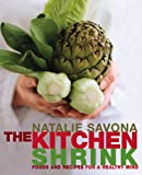 The Kitchen Shrink: Foods and Recipes for a Healthy Mind