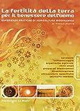 La fertilità della terra per il benessere dell'uomo. Esperienze pratiche di agricoltura biodinamica