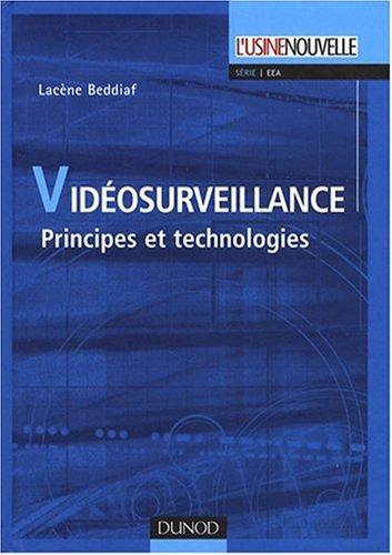 Vidéosurveillance : Principes et technologies par Lacène Beddiaf