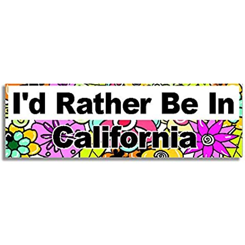 I'd Rather Be In California Car Sticker Sign / Auto Adesivi - Decal Bumper Sign - 5 Colours -