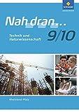 Nah dran... WPF / Ausgabe 2010 für Rheinland-Pfalz: Nah dran - Ausgabe 2010 für Rheinland-Pfalz: Technik und Naturwissenschaft: Arbeitsheft 9 / 10 (Nah dran... WPF, Band 16) -