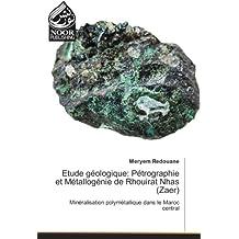 Etude géologique: Pétrographie et Métallogénie de Rhouirat Nhas (Zaer): Minéralisation polymétallique dans le Maroc central