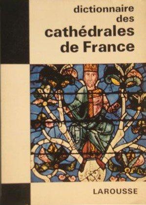 Dictionnaire des cathedrales de France. ...