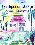 Pratique de santé pour l'habitat