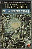 La Grande Anthologie de la Science-Fiction - Histoires de la fin des temps