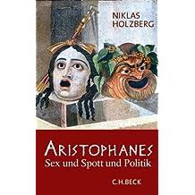 Aristophanes: Sex und Spott und Politik by Niklas Holzberg (2010-08-24)