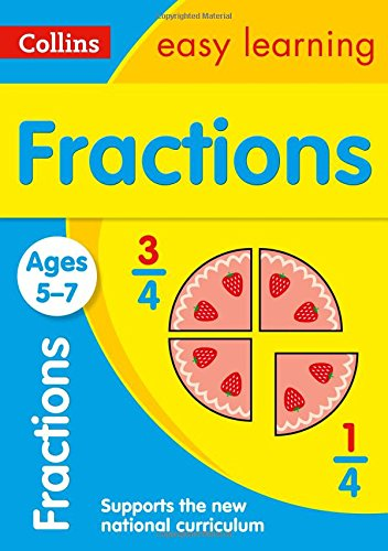 Fractions Ages 5-7: easy maths activities for year 1 and year 2 (Collins Easy Learning KS1)