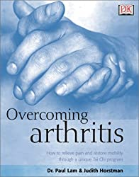 Overcoming Arthritis: How to Relieve Pain and Restore Mobility (Natural Health(r) Complete Guide Series)