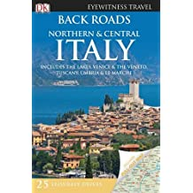Back Roads Northern & Central Italy (DK Eyewitness Travel Back Roads)