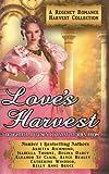 Love's Harvest : A Regency Romance Harvest Collection: 7 Delightful Regency Romance Harvest Stories: Volume 5 (Regency Collections)